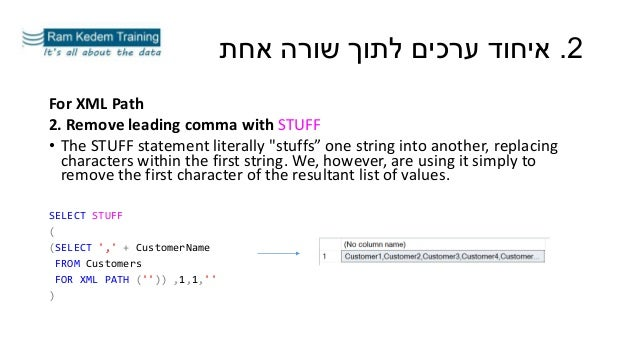 """For XML Path 2. Remove leading comma with STUFF • The STUFF statement literally """"stuffs"""" one string into another, replacin..."""