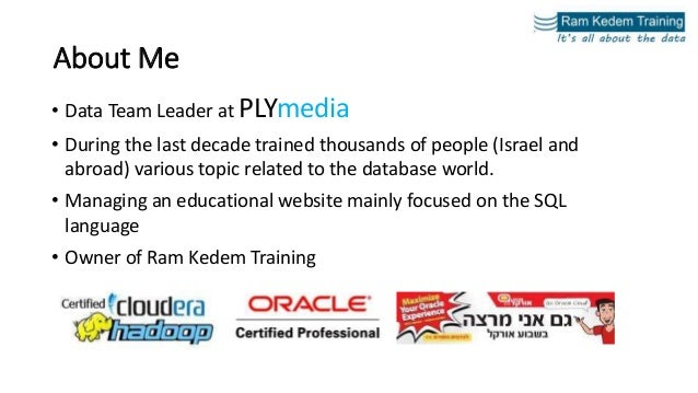 About Me • Data Team Leader at PLYmedia • During the last decade trained thousands of people (Israel and abroad) various t...