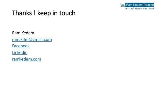 Thanks ! keep in touch Ram Kedem ram.kdm@gmail.com Facebook Linkedin ramkedem.com