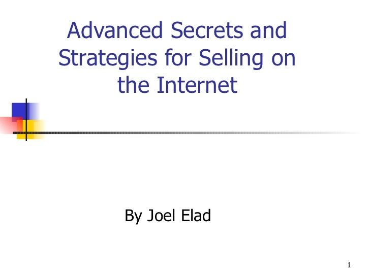 Advanced Secrets and Strategies for Selling on the Internet By Joel Elad