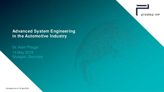 © prostep ivip e.V. 8th April 2019 Intland Connect 2019 1 Advanced System Engineering in the Automotive Industry Dr. Alain...
