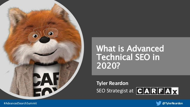 @TylerReardon#AdvancedSearchSummit What is Advanced Technical SEO in 2020? Tyler Reardon SEO Strategist at
