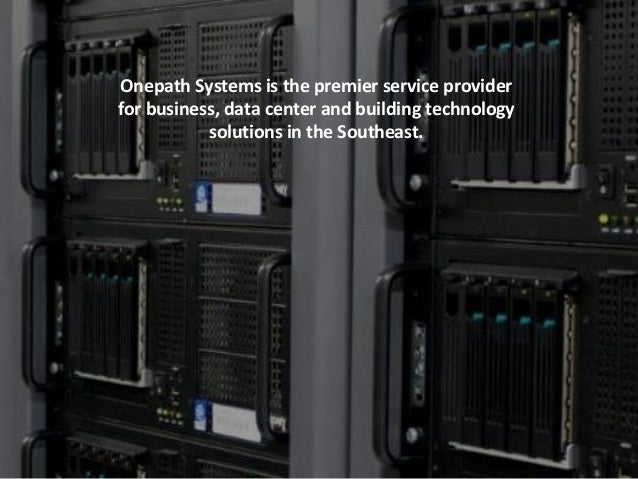Onepath Systems offers advanced technology, audio visual & IT consulting services.