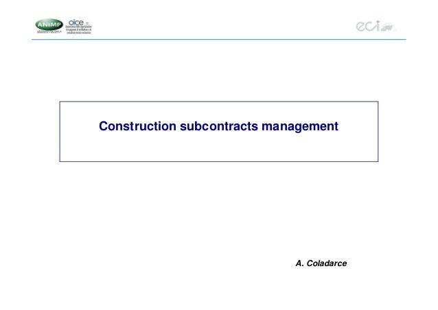 Construction subcontracts management A. Coladarce