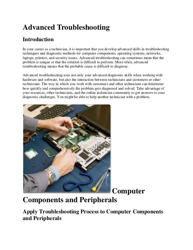 Advanced Troubleshooting Introduction In your career as a technician, it is important that you develop advanced skills in ...
