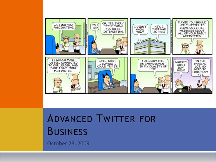 October 23, 2009<br />Advanced Twitter for Business<br />