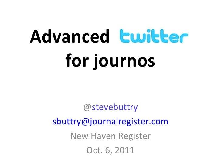 @ stevebuttry [email_address] New Haven Register Oct. 6, 2011 for journos Advanced
