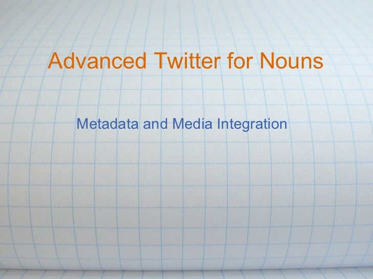 Advanced Twitter for Nouns Metadata and Media Integration