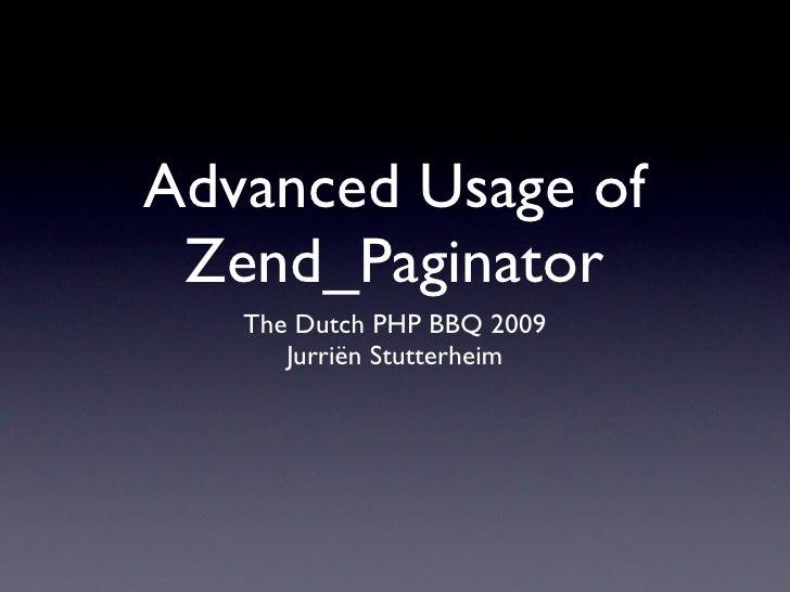 Advanced Usage of  Zend_Paginator    The Dutch PHP BBQ 2009       Jurriën Stutterheim
