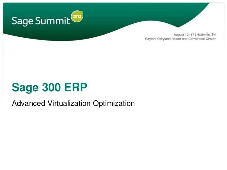 Sage 300 ERPAdvanced Virtualization Optimization