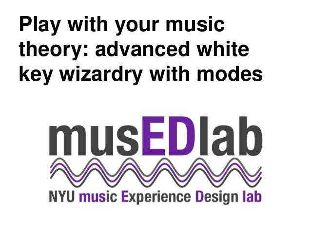 Play with your music theory: advanced white key wizardry with modes