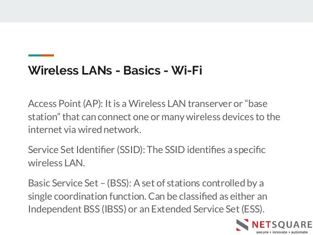 """Wireless LANs - Basics - Wi-Fi Access Point (AP): It is a Wireless LAN transerver or """"base station"""" that can connect one o..."""