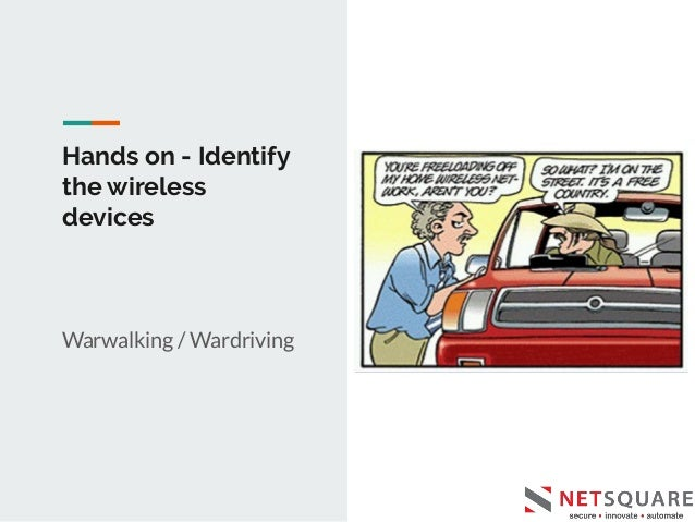 What did we learn? ● Detect Wireless devices in the vicinity ● Identifying the clients connected to the access points ● Wi...