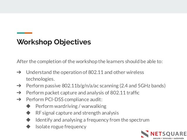 Workshop Objectives After the completion of the workshop the learners should be able to: ➔ Understand the operation of 802...