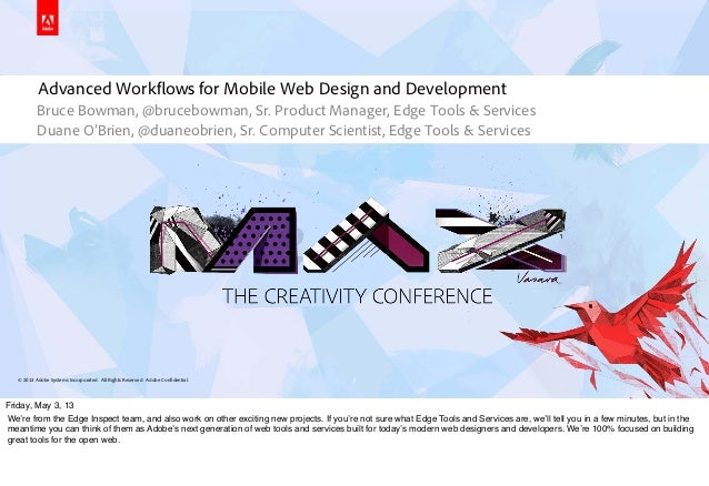 © 2013 Adobe Systems Incorporated. All Rights Reserved. Adobe Confidential.Advanced Workflows for Mobile Web Design and De...