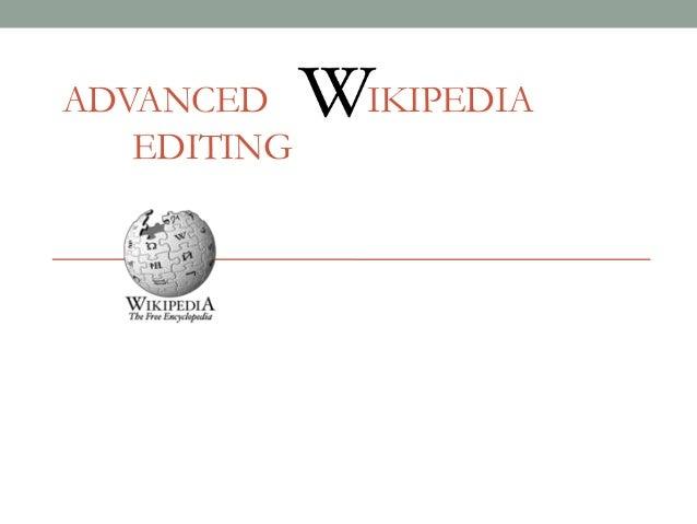 ADVANCED EDITING  IKIPEDIA