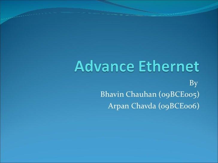 By  Bhavin Chauhan (09BCE005) Arpan Chavda (09BCE006)
