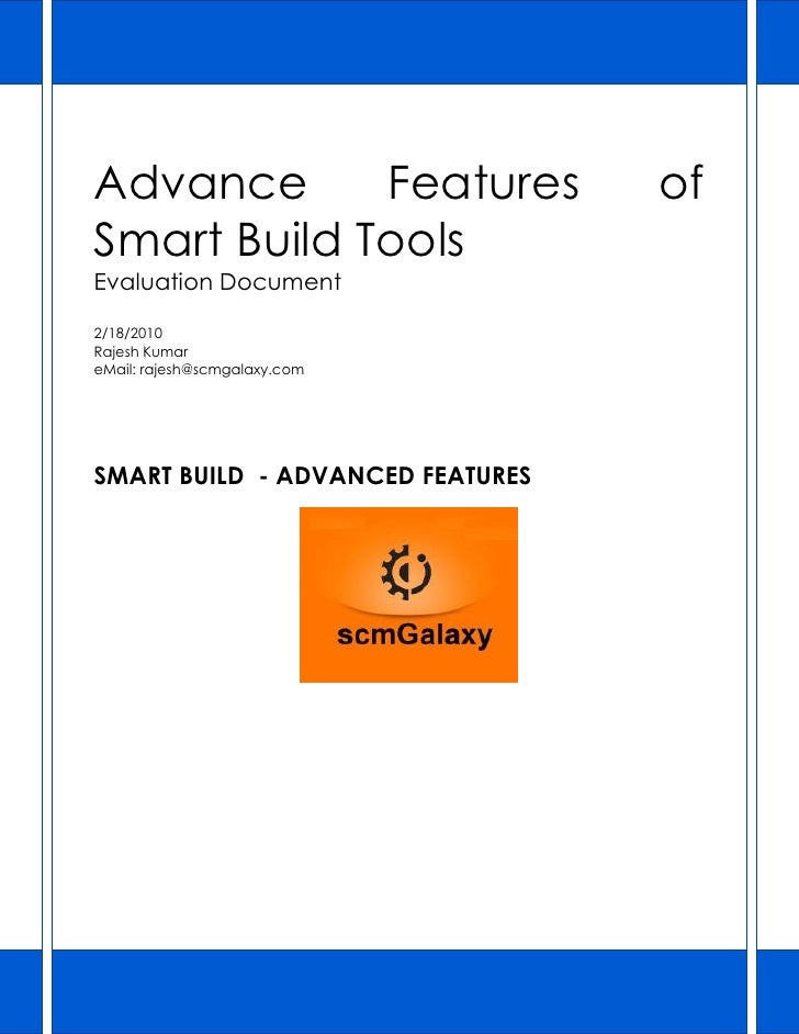 Advance      Features             ofSmart Build ToolsEvaluation Document2/18/2010Rajesh KumareMail: rajesh@scmgalaxy.comSM...