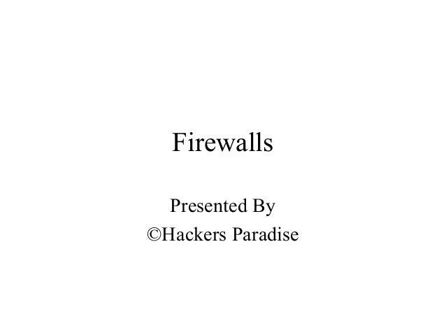 FirewallsPresented By©Hackers Paradise