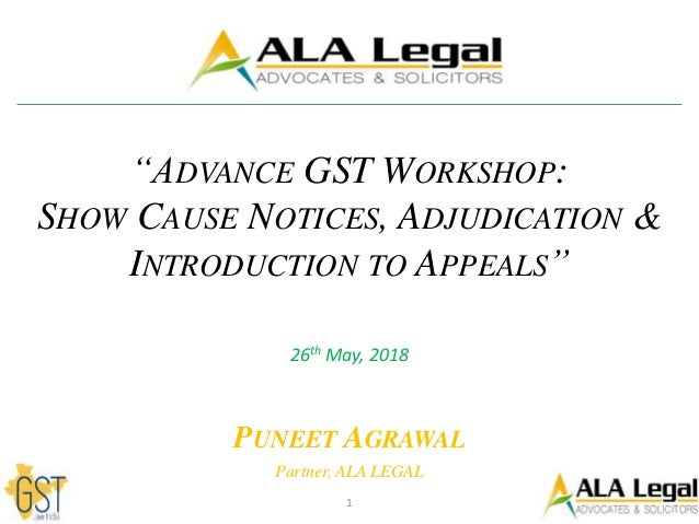 Show Cause Notices Adjudication Introduction To Appeals Under Gst