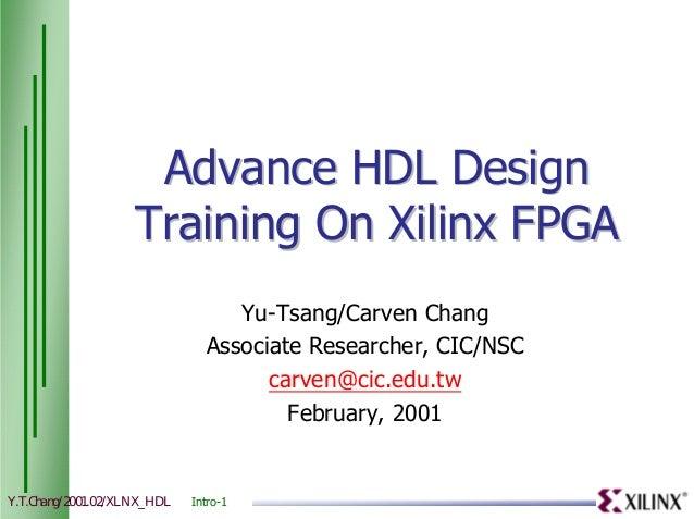 Advance HDL Design                    Training On Xilinx FPGA                                  Yu-Tsang/Carven Chang      ...