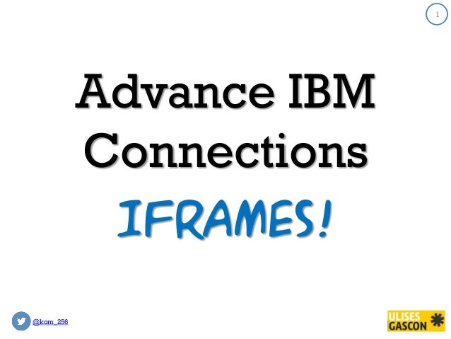 @kom_256 Advance IBM Connections 1 Iframes!