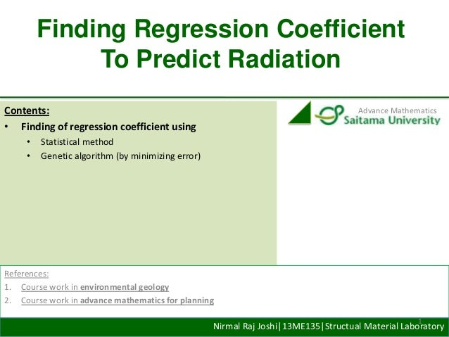 Finding Regression Coefficient To Predict Radiation Contents: • Finding of regression coefficient using • •  Advance Mathe...