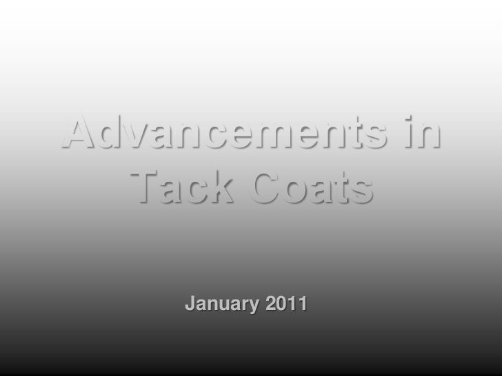 Advancements in  Tack Coats    January 2011