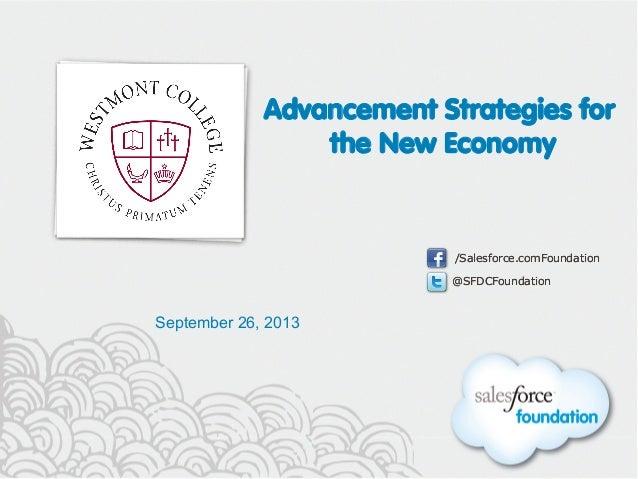 @SFDCFoundation /Salesforce.comFoundation @SFDCFoundation /Salesforce.comFoundation Advancement Strategies for the New Eco...