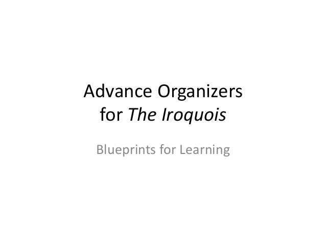 Advance Organizers  for The Iroquois  Blueprints for Learning