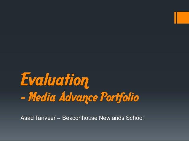 Evaluation– Media Advance PortfolioAsad Tanveer – Beaconhouse Newlands School