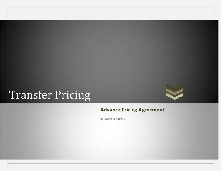 Transfer Pricing                   Advance Pricing Agreement                   By: Nandita Naruka.