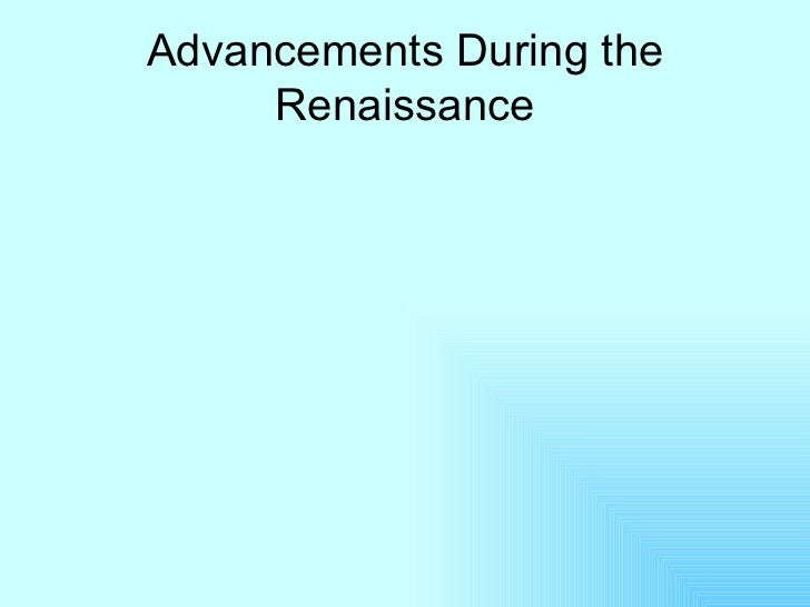 Advancements During the Renaissance