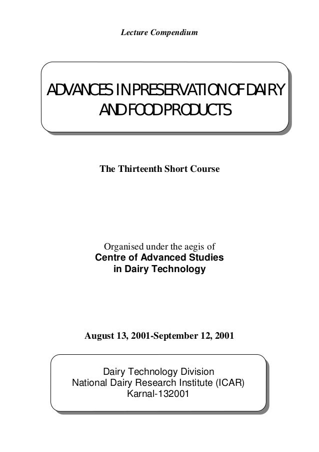 Lecture Compendium The Thirteenth Short Course Organised under the aegis of Centre of Advanced Studies in Dairy Technology...