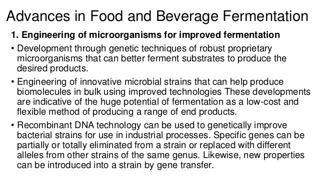 Advances in Food and Beverage Fermentation  1. Engineering of microorganisms for improved fermentation  • Development thro...