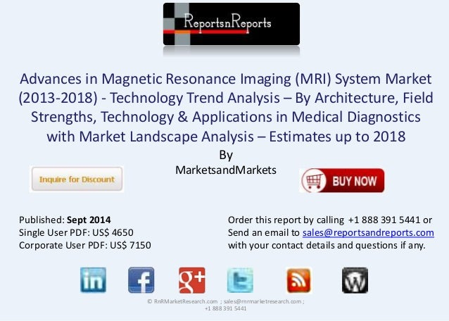 Advances in Magnetic Resonance Imaging (MRI) System Market  (2013-2018) - Technology Trend Analysis – By Architecture, Fie...