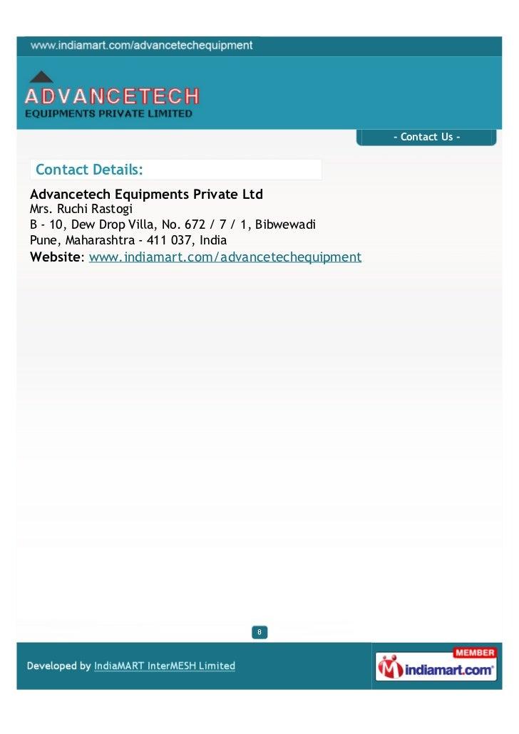- Contact Us -Contact Details:Advancetech Equipments Private LtdMrs. Ruchi RastogiB - 10, Dew Drop Villa, No. 672 / 7 / 1,...