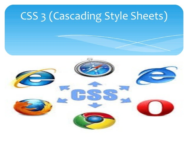 CSS 3 (Cascading Style Sheets)