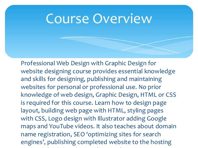 Professional Web Design with Graphic Design for website designing course provides essential knowledge and skills for desig...