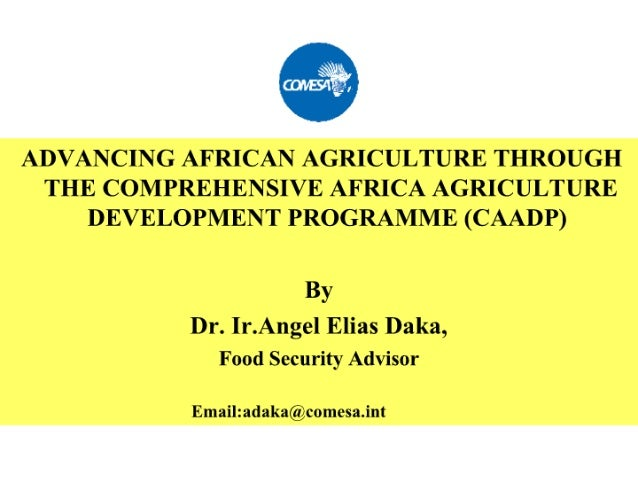 Advancing African Agriculture through the Comprehensive Africa Agriculture Development Programme (CAADP)
