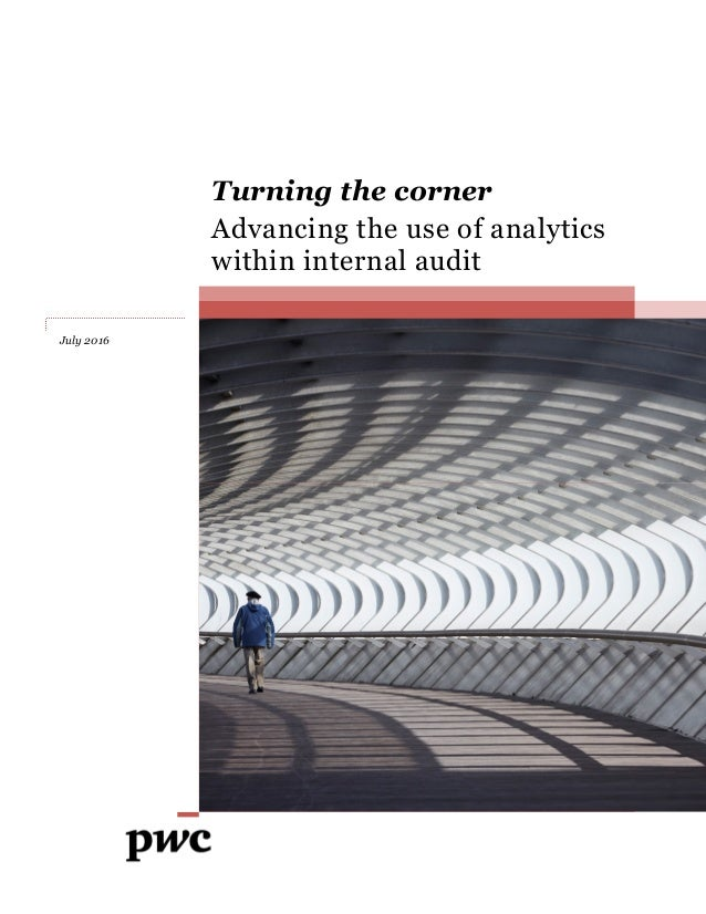 Turning the corner Advancing the use of analytics within internal audit July 2016