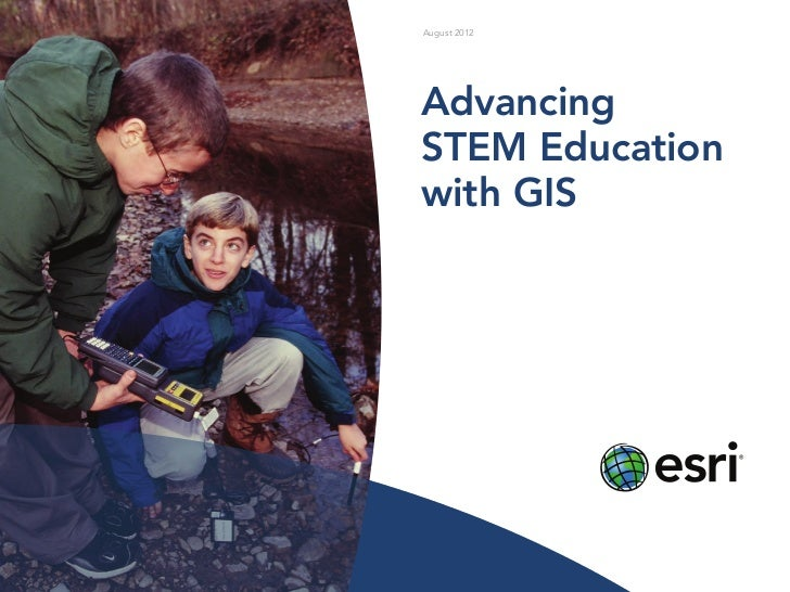 August 2012AdvancingSTEM Educationwith GIS