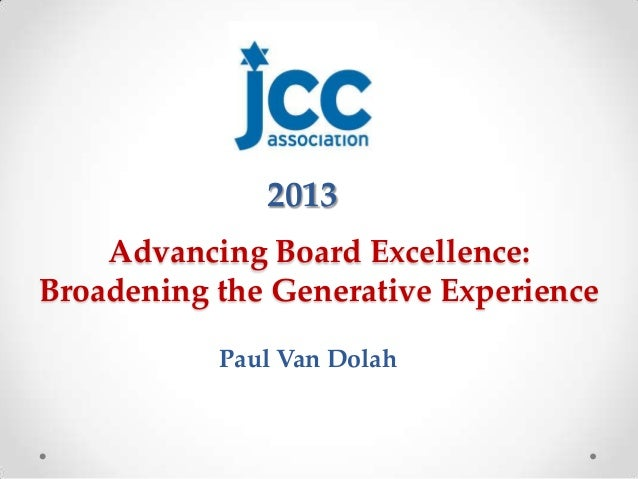 2013    Advancing Board Excellence:Broadening the Generative Experience           Paul Van Dolah