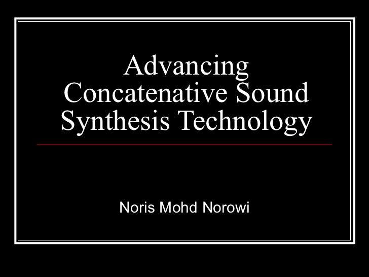 Advancing Concatenative Sound Synthesis Technology Noris Mohd Norowi