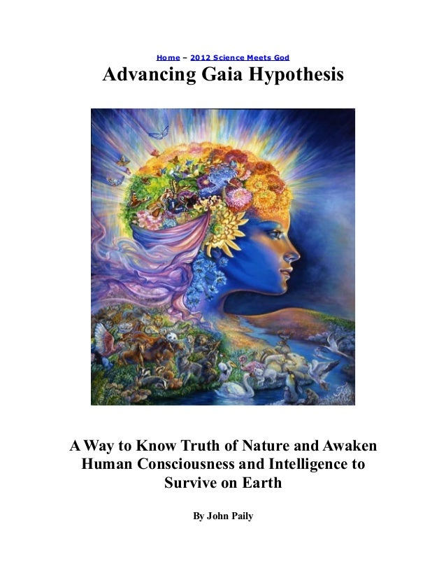 Home – 2012 Science Meets God Advancing Gaia Hypothesis A Way to Know Truth of Nature and Awaken Human Consciousness and I...