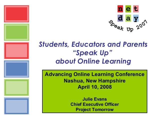 """Students, Educators and Parents """"Speak Up"""" about Online Learning Advancing Online Learning Conference Nashua, New Hampshir..."""