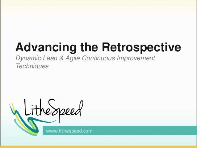 Advancing the Retrospective Dynamic Lean & Agile Continuous Improvement Techniques