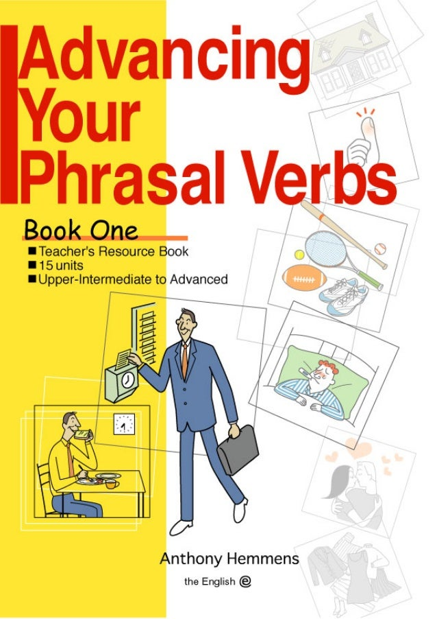 the English  Advancing Your Phrasal Verbs  the English  Published by www.theEnglishE.com  All content in this document, wr...