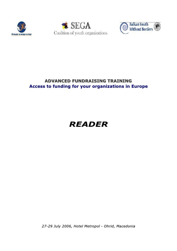 ADVANCED FUNDRAISING TRAINING       ADVANCED FUNDRAISING TRAINING Access to funding for your organizations in Europe      ...