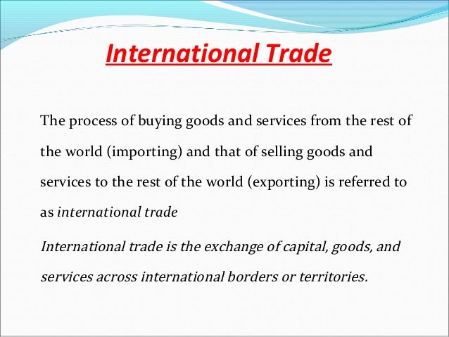 the concept merits and demerits of international trade Home economy list of 13 main pros and cons of nafta  what other advantages and disadvantages does nafta offer  it increases trade between the us, mexico and.